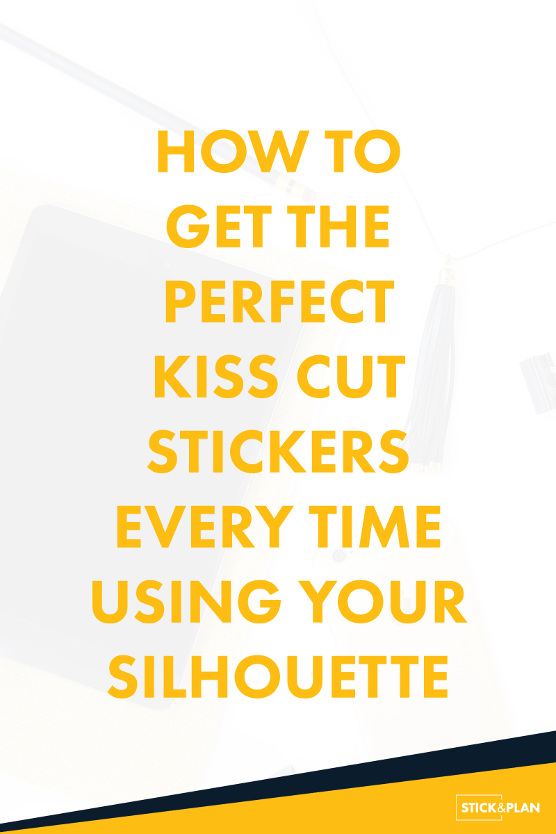 How to get the perfect kiss cut stickers every time using your silhouette