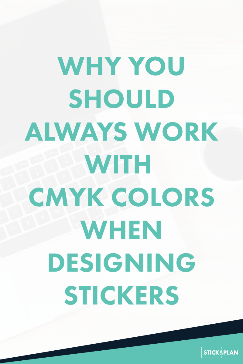 Why you should always work with cmyk colors when designing stickers