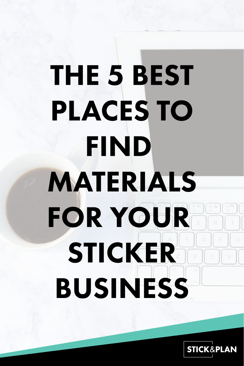 the 5 best places to find materials for your sticker business