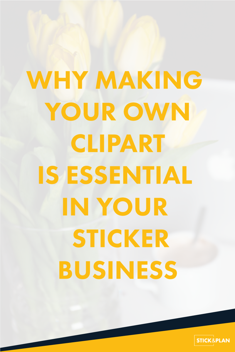 Why making your own clipart is essential when you are runing a sticker business