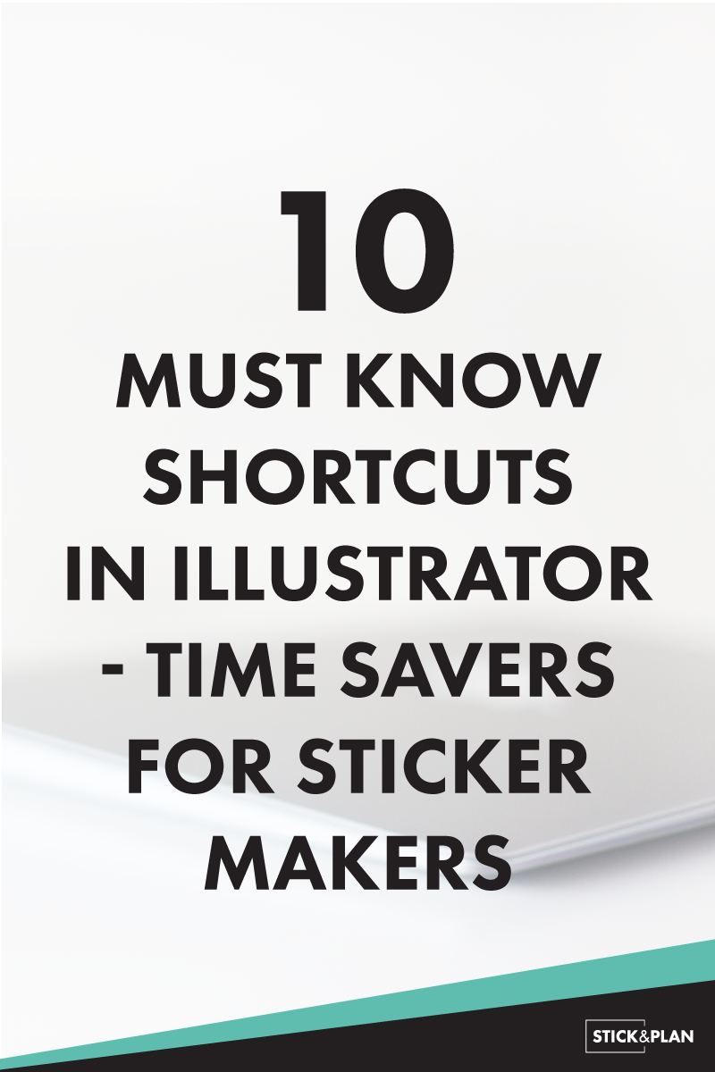 10 shortcuts in illustrator you need to know when you are making your own stickers.