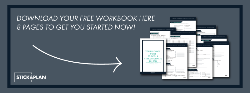 Click here for your free how to start a sticker business on etsy workbook